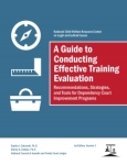 A Guide to Conducting Effective Training Evaluations: Recommendations, Strategies and Tools for Dependency Court Improvement Programs